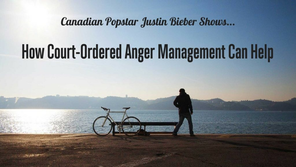 An example of how anger management can help. Justin Bieber example