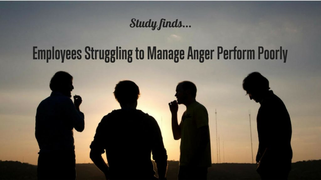 Why do employees with anger problems perform poorly?